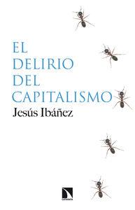 """""""El delirio del capitalismo"""", de Jesús Ibáñez. Editorial Los libros de la Catarata"""
