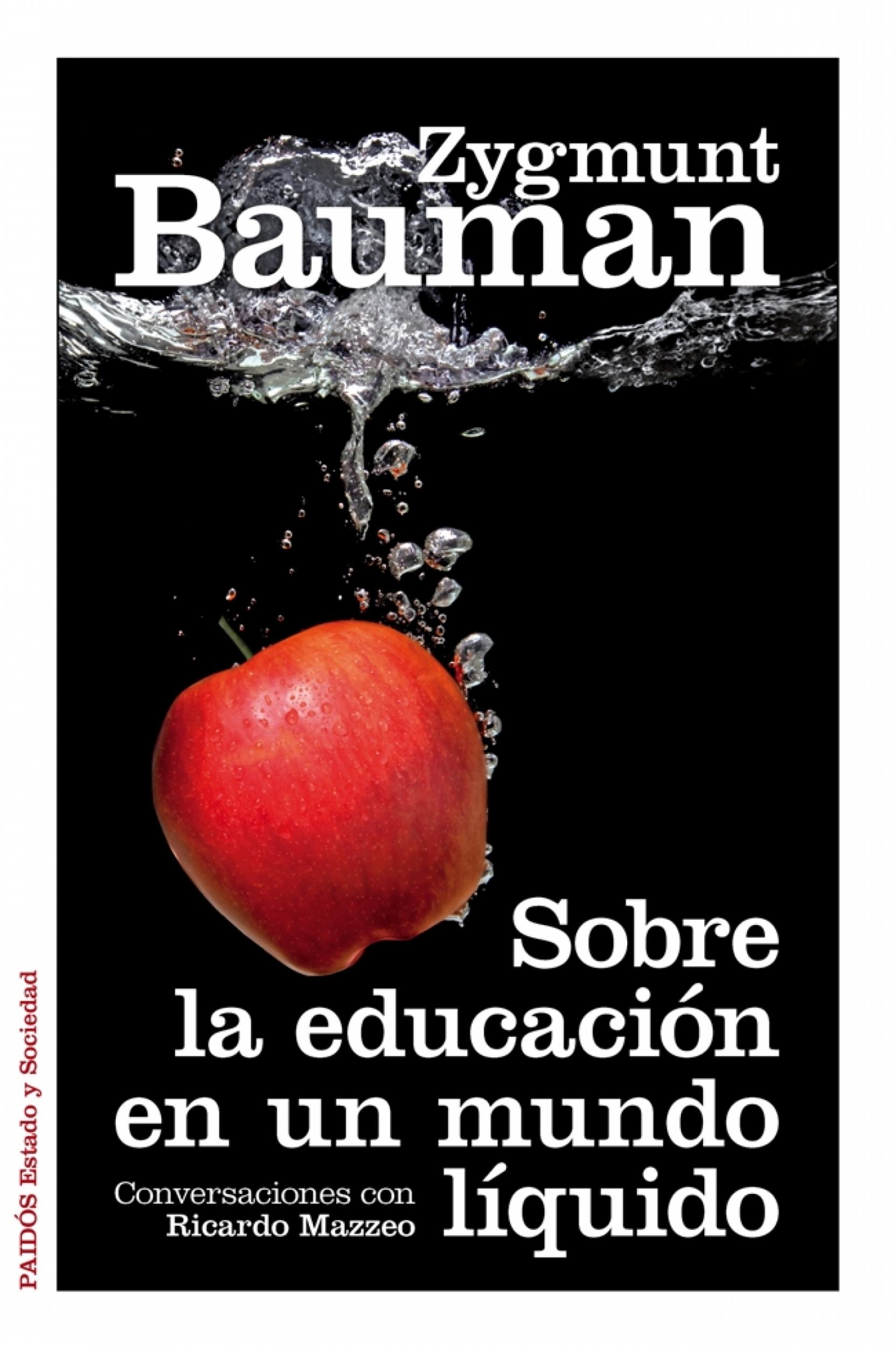 """""""Sobre la educación en un mundo líquido"""", Zygmunt Bauman en conversación con Ricardo Mazzeo"""
